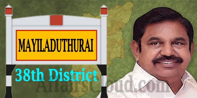 Mayiladuthurai to become Tamil Nadu 38th District