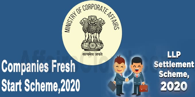 Ministry of Corporate Affairs introduces the Companies Fresh Start Scheme, 2020 and LLP Settlement Scheme, 2020