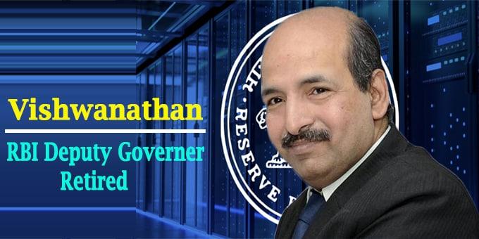 RBI deputy governor Vishwanathan retirement(write static GK)