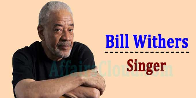 Bill Withers who sang Ain't No Sunshine dies at 81