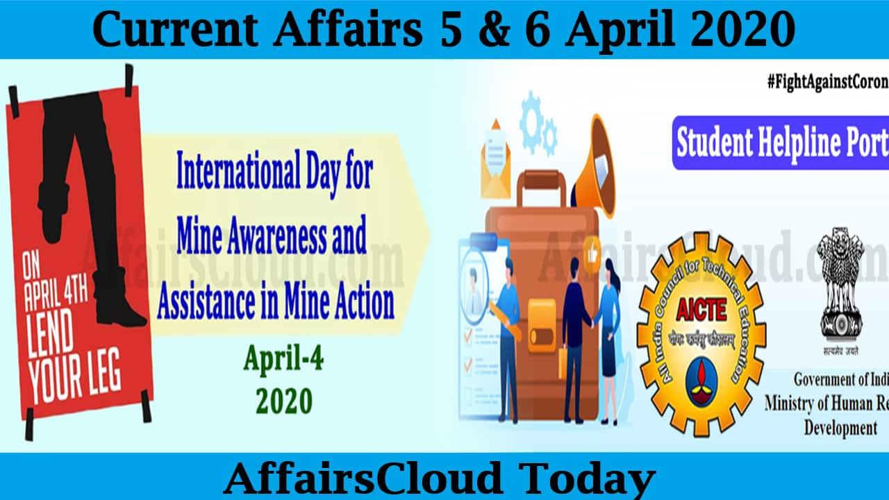 Current Affairs April 5 & 6 2020